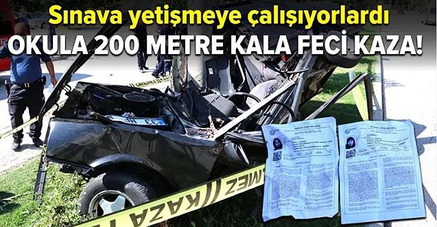 Sınava yetişmeye çalışırken kaza geçirdiler