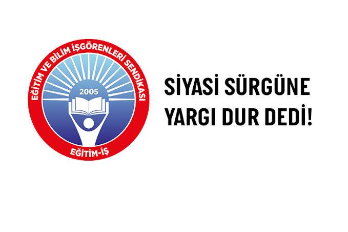 SİYASİ SÜRGÜNE YARGI DUR DEDİ!