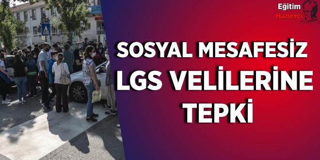 Sosyal mesafesiz LGS velilerine tepki