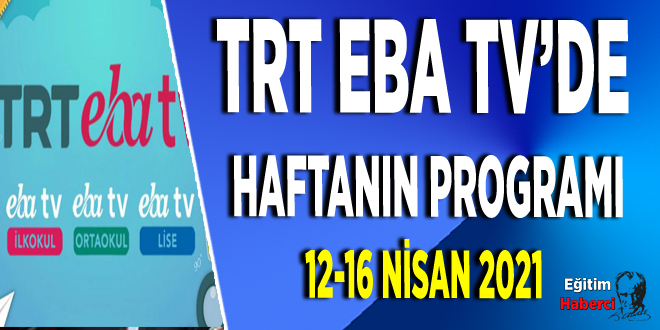TRT EBA TV'de  Haftanın Programı 12-16 NİSAN 2021