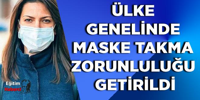 Ülke genelinde maske takma zorunluluğu getirildi