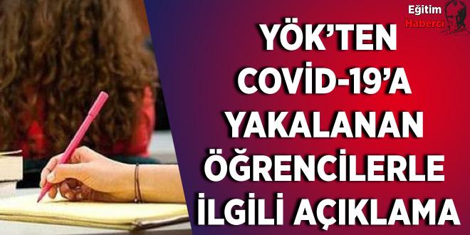 YÖK'TEN COVİD-19'A  YAKALANAN  ÖĞRENCİLERLE  İLGİLİ AÇIKLAMA