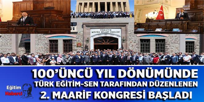 100'ÜNCÜ YIL DÖNÜMÜNDE TÜRK EĞİTİM-SEN TARAFINDAN DÜZENLENEN 2. MAARİF KONGRESİ BAŞLADI.