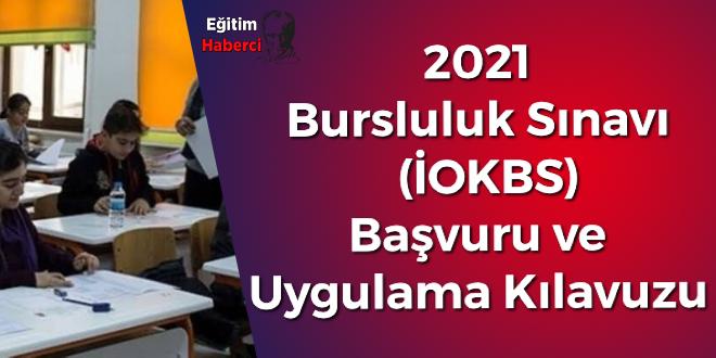 2021 Bursluluk Sınavı (İOKBS) Başvuru ve Uygulama Kılavuzu Yayımlandı