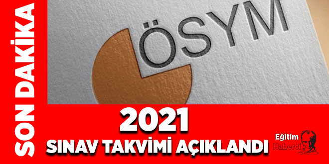 2021 Yılı Sınav Takvimi Açıklandı