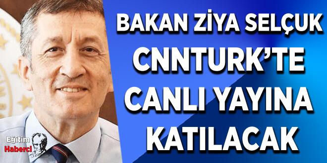 BAKAN ZİYA SELÇUK  CNNTURK'TE  CANLI YAYINA KATILACAK