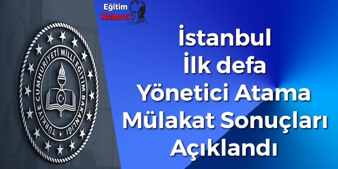 İstanbul İlk defa Yönetici Atama Mülakat Sonuçları Açıklandı