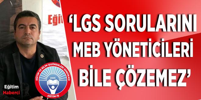 LGS sorularını MEB yöneticileri bile çözemez