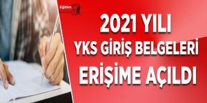2021 Yılı YKS Giriş Belgeleri Erişime Açıldı