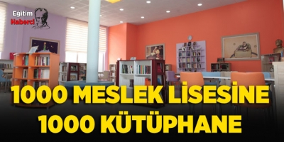 1000 MESLEK LİSESİNE 1000 KÜTÜPHANE