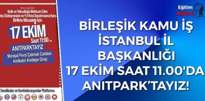17 EKİM SAAT 11.00'DA ANITPARK'TAYIZ!