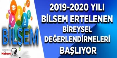 2019-2020 YILI BİLSEM ERTELENEN BİREYSEL DEĞERLENDİRMELERİ BAŞLIYOR.