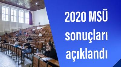2020 MSÜ sonuçları açıklandı
