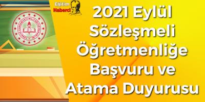 2021 Eylül Sözleşmeli Öğretmenliğe Başvuru ve Atama Duyurusu