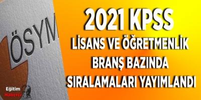 2021 KPSS Lisans Ve Öğretmenlik Branş Bazında Sıralamaları Yayımlandı