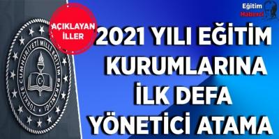 2021 Yılı Eğitim  Kurumlarına  İlk Defa  Yönetici Atama Açıklayan İLLER