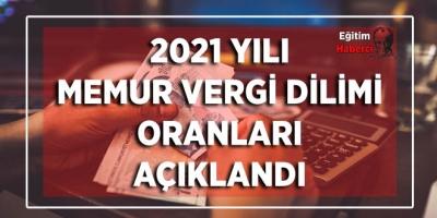 2021 Yılı Memur Vergİ Dilimi Oranları Açıklandı