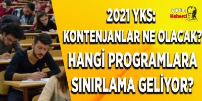 2021 YKS: Kontenjanlar ne olacak? Hangi programlara sınırlama geliyor?