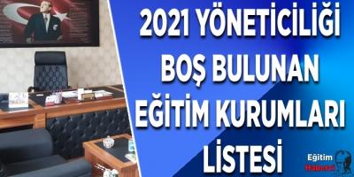 2021 Yöneticiliği Boş Bulunan Eğitim Kurumları Listesi