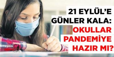 21 Eylül'e günler kala: Okullar pandemiye hazır mı?