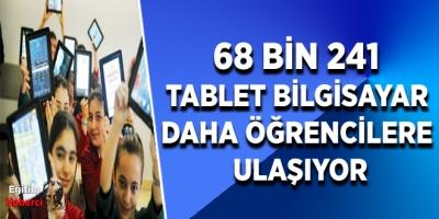 68 BİN 241 TABLET BİLGİSAYAR DAHA ÖĞRENCİLERE ULAŞIYOR