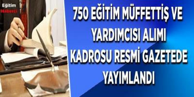 750 Eğitim Müffettiş ve  yardımcısı alımı Kadrosu Resmi Gazetede Yayımlandı