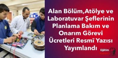 Alan Bölüm,Atölye ve Laboratuvar Şeflerinin Planlama Bakım ve Onarım Görevi Ücretleri Resmî Yazısı Yayımlandı