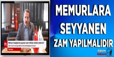 Ali Yalçın:Memurlara seyyanen zam yapılmalıdır