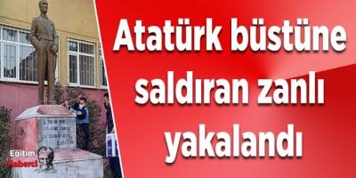 Atatürk büstüne  saldıran zanlı  yakalandı