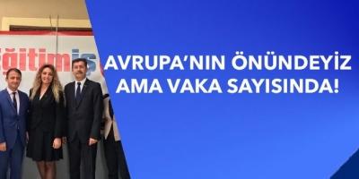 AVRUPA'NIN ÖNÜNDEYİZ AMA VAKA SAYISINDA!