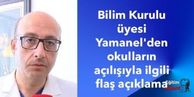 Bilim Kurulu üyesi Yamanel'den okulların açılışıyla ilgili flaş açıklama