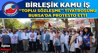 """BİRLEŞİK KAMU İŞ  """"TOPLU SÖZLEŞME"""" TİYATROSUNU  BURSA'DA PROTESTO ETTİ"""