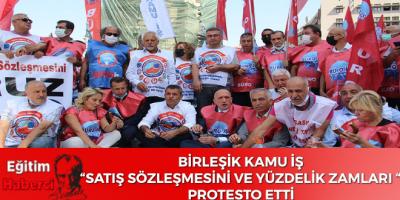 """BİRLEŞİK KAMU İŞ""""SATIŞ SÖZLEŞMESİNİ VE YÜZDELİK ZAMLARI"""" PROTESTO ETTİ"""
