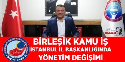 Birleşik Kamu İstanbul İl Başkanlığında Yönetim Değişimi
