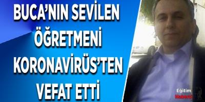 BUCA'NIN SEVİLEN  ÖĞRETMENİ KORONAVİRÜS'TEN VEFAT ETTİ