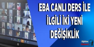 EBA CANLI DERS İLE İLGİLİ İKİ YENİ DEĞİŞİKLİK