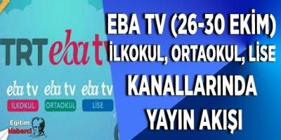 EBA TV (26-30 Ekim) İlkokul, Ortaokul, Lise Kanallarında yayın akışı