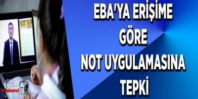 EBA'ya erişime göre not uygulamasına tepki