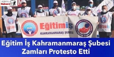 Eğitim İş Kahramanmaraş Şubesi Zamları Protesto Etti