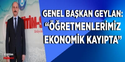 GENEL BAŞKAN GEYLAN: