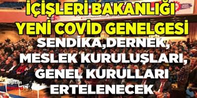 GENEL KURULLAR ERTELENDİ