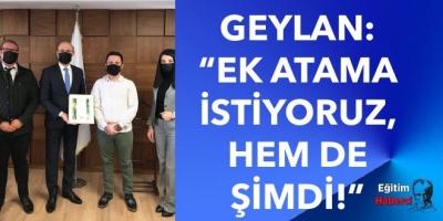 """GEYLAN: """"EK ATAMA İSTİYORUZ, HEM DE ŞİMDİ!"""""""