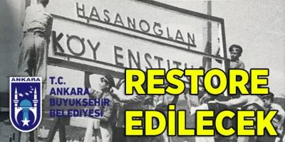 Hasanoğlan Köy Enstitüsü Ankara Büyükşehir Belediyesi Tarafından Restore Edilecek