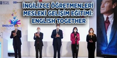 İNGİLİZCE ÖĞRETMENLERİ MESLEKİ GELİŞİM EĞİTİMİ: ENGLISH TOGETHER