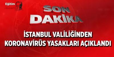 İstanbul Valiliğinden Son Dakika Koronavirüs Tedbirleri Açıklandı