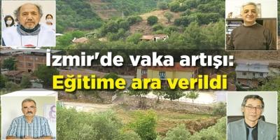İzmir'de vaka artışı: Eğitime ara verildi