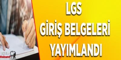 LGS GİRİŞ BELGELERİ YAYIMLANDI