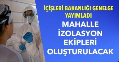 MAHALLE İZOLASYON EKİPLERİ OLUŞTURULACAK