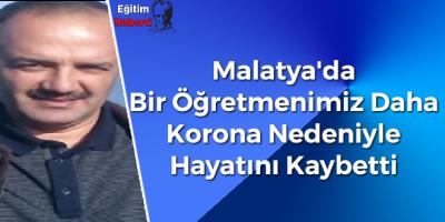 Malatya'da Bir Öğretmenimiz Daha Korona Nedeniyle Hayatını Kaybetti
