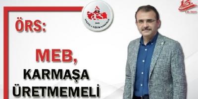 MEB, KARMAŞA ÜRETMEMELİ